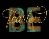 Be Fearless - Black Fine Art Print