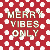 Merry Vibes Only with Snowballs Fine Art Print