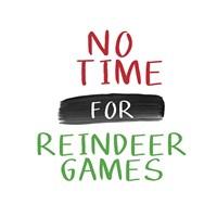 No Time for Reindeer Games Fine Art Print