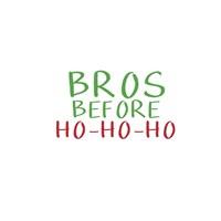 Bros Before Ho Ho Ho Fine Art Print