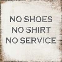 No Shoes No Shirt No Service Fine Art Print