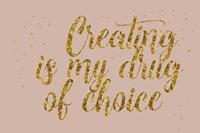 Creating is My Drug Fine Art Print