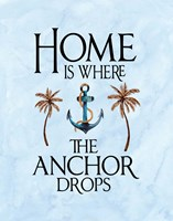Home is Where the Anchor Drops Fine Art Print