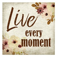 Live Every Moment Fine Art Print
