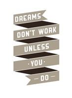 Dreams Don't work Fine Art Print