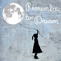 Remember to Dream Fine Art Print