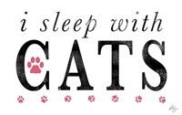 I Sleep with Cats Fine Art Print