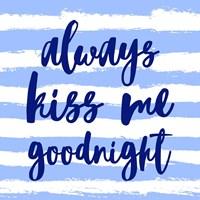 Always Kiss me Goodnight-Blue Fine Art Print