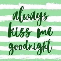 Always Kiss me Goodnight-Green Fine Art Print