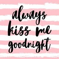 Always Kiss me Goodnight-Pink Fine Art Print