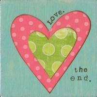 Love the End Fine Art Print