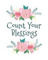 Count Your Blessing-Floral Fine Art Print