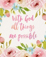 With God All Things Are Possible-Flowers Fine Art Print