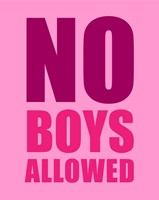 No Boys Allowed - Pink Fine Art Print