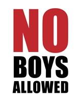 No Boys Allowed - White Fine Art Print