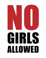 No Girls Allowed - White Fine Art Print