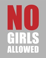 No Girls Allowed - Gray Fine Art Print