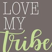 Love My Tribe - Green Fine Art Print