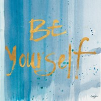 Watercolor Be Yourself Fine Art Print