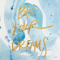 Be Yourself Dreams Fine Art Print