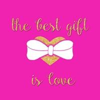 The Best Gift is Love Fine Art Print