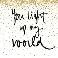 You Light Up My World Fine Art Print
