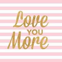 Love You More Fine Art Print