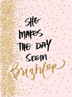 She Makes The Day Seem Brighter Fine Art Print