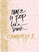 Make it Pop like Pink Champagne Fine Art Print