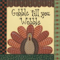 Gobble Till You Wobble Fine Art Print