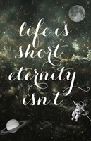 Life is Short Fine Art Print