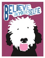 Believe in Your Selfie Fine Art Print