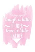 Laugh A Little Louder Fine Art Print