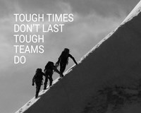 Tough Times Don't Last Mountain Climbing Team Black and White Fine Art Print