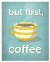 But First, Coffee Fine Art Print