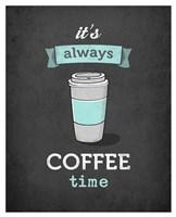It's Always Coffee Time Fine Art Print