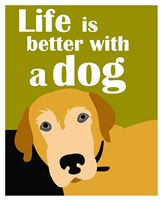 Life is Better with a Dog Fine Art Print