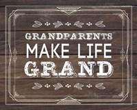 Grandparents Make Life Grand - Wood Background Fine Art Print