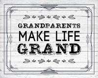 Grandparents Make Life Grand - Painted Wood Background Fine Art Print
