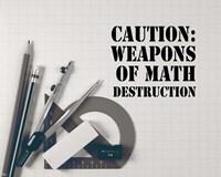 Caution: Weapons of Math Destruction - Grayscale Fine Art Print