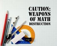 Caution: Weapons of Math Destruction - Color Fine Art Print