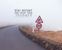 Stay Patient And Trust Your Journey - Foggy Road Color Fine Art Print