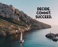 Decide Commit Succeed - Sailboat Color Fine Art Print