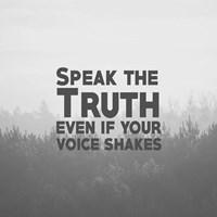 Speak The Truth - Grayscale Fine Art Print