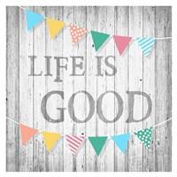Life is Good Fine Art Print