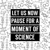 Let Us Now Pause For A Moment of Science - White Fine Art Print