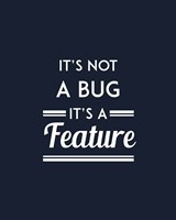 It's Not A Bug, It's A Feature - Blue Background Fine Art Print