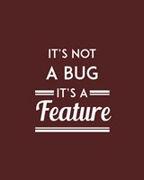It's Not A Bug, It's A Feature - Red Background Fine Art Print