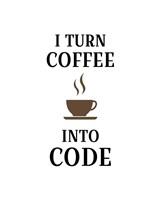 I Turn Coffee Into Code - Coffee Cup White Background Fine Art Print