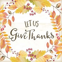 Let Us Give Thanks Fine Art Print